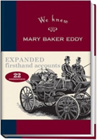 We Knew Mary Baker Eddy, Expanded Edition, Volume I - book cover image